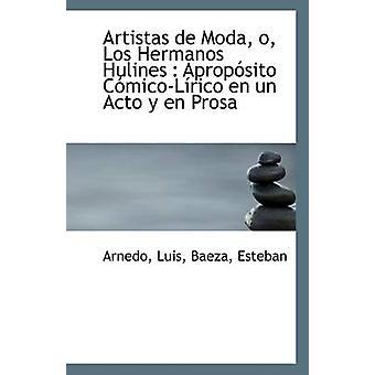 Artistas de Moda - O - Los Hermanos Hulines - Aproposito Comico-Lirico