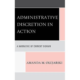 Administrative Discretion in Action - A Narrative of Eminent Domain by