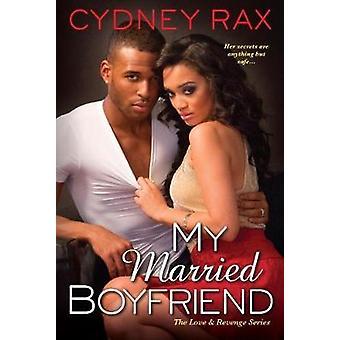 My Married Boyfriend by Cydney Rax - 9781496701381 Book