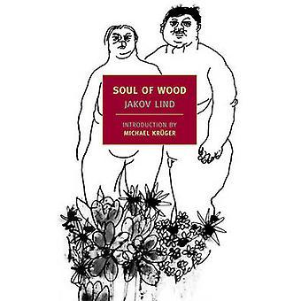 Soul of Wood by Jakov Lind - Ralph Manheim - Michael Krueger - 978159