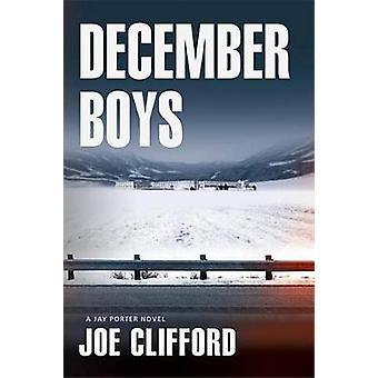 December Boys by Joe Clifford - 9781608092499 Book