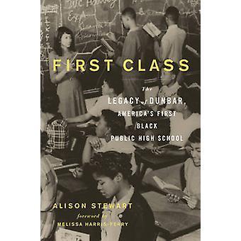 First Class - The Legacy of Dunbar - America's First Black Public High