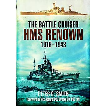 The Battle-Cruiser HMS Renown 1916-48 by Peter C. Smith - 97818488452
