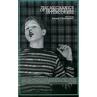 The Mechanics of Homosexual Intercourse by Lonely Christopher - 97819