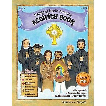 Saints of North America Activity Book by Katherine Borgatti - Katheri