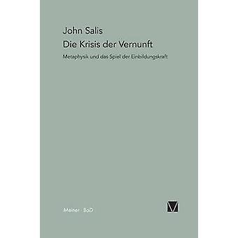 Die Krisis der Vernunft by Sallis & John
