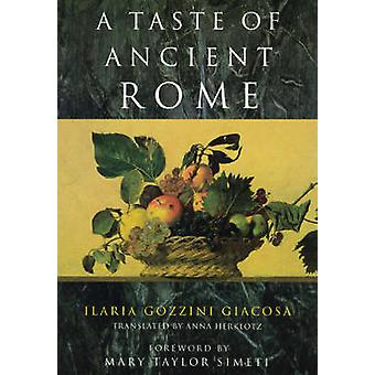 A Taste of Ancient Rome by Ilaria Gozzini Giacosa - 9780226290324 Book
