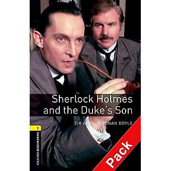 Oxford Bookworms Library Level 1 Sherlock Holmes and the Dukes Son audio CD pack by Sir Arthur Conan Doyle