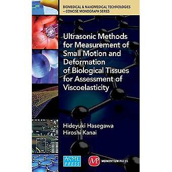 طرق بالموجات فوق الصوتية لقياس الحركة الصغيرة وتشوه الأنسجة البيولوجية لتقييم اللزوجة بواسطة هيديوكي HasegawaHiroshi كاناي