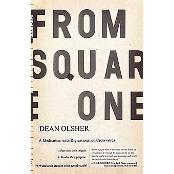 From Square One A Meditation with Digressions on Crosswords by Olsher & Dean
