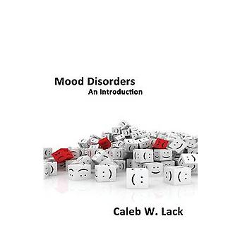Mood Disorders An Introduction by Lack & Caleb W.