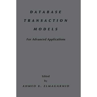 Database Transaction Models for Advanced Applications by Elmargarmid & Ahmed K.