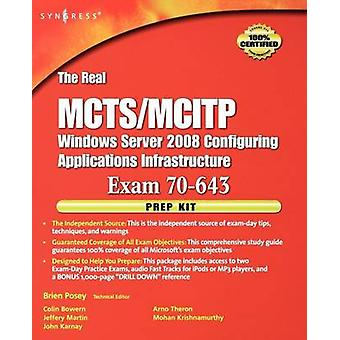 The Real McTsMcItp Exam 70643 Prep Kit Independent and Complete SelfPaced Solutions by Piltzecker & Anthony