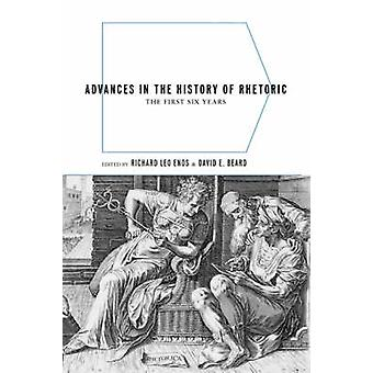 Advances in the History of Rhetoric The First Six Years by Enos & Richard Leo