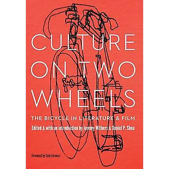 Culture on Two Wheels The Bicycle in Literature and Film by Withers & Jeremy