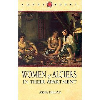 Women of Algiers in Their Apartment von Djebar & Assia