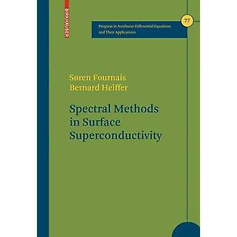 Spectral Methods in Surface Superconductivity by Fournais & Sren