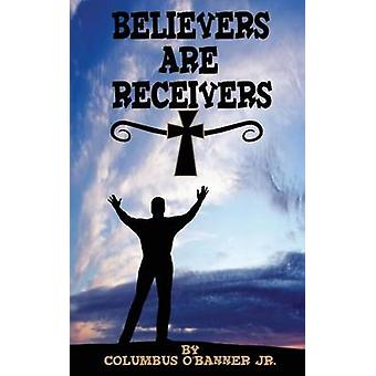 Believers Are Receivers by OBanner Jr & Columbus