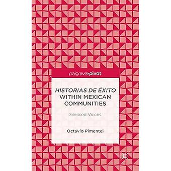 Historias de xito within Mexican Communities Silenced Voices by Pimentel & Octavio