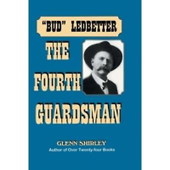 The Fourth Guardsman James Franklin Bud Ledbetter 18521937 by Shirley & Glenn