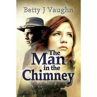 The Man In The Chimney by Vaughn & Betty J