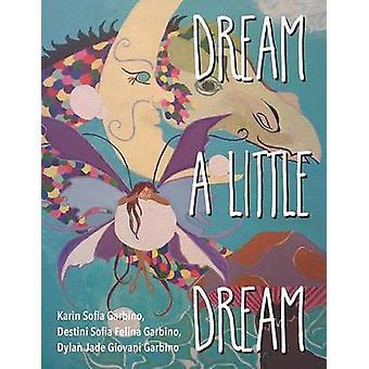 Dream a Little Dream by Garbino & Karin Sofia