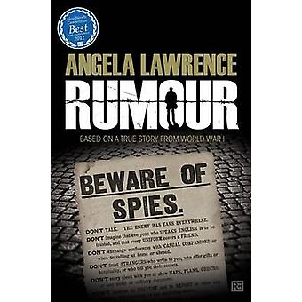 Rumour  Based on a True Story from World War I by Lawrence & Angela
