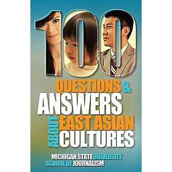 100 Questions and Answers about East Asian Cultures by Michigan State School of Journalism