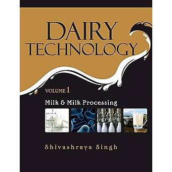 Dairy Technology Vol.01 Milk and Milk Processing by Singh & Shivashraya