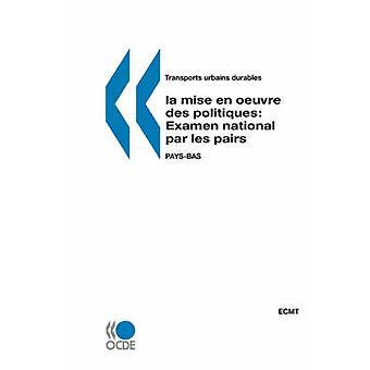 Transports urbains durables  la mise en oeuvre des politiques  Examen national par les pairs PaysBas by Publie par editions OCDE
