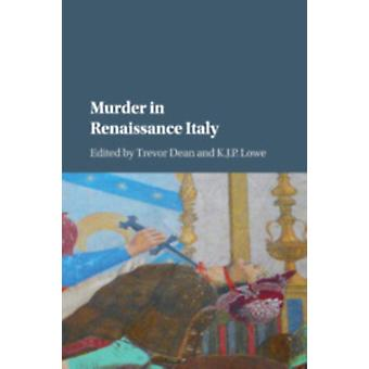 Murder in Renaissance Italy by Trevor Dean