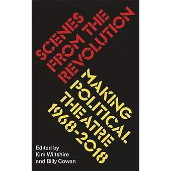 Scener från revolutionen - Making Political Theatre 1968-2018 av Kim