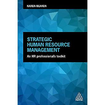 Strategic Human Resource Management - An HR Professional's Toolkit by