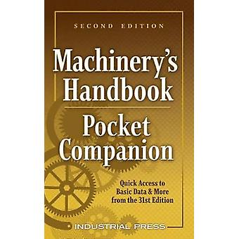 Machinery's Handbook Pocket Companion - Quick Access to Basic Data &am