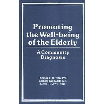 Promoting the Well-Being of the Elderly - A Community Diagnosis by Tho