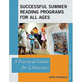 Successful Summer Reading Programs for All Ages - A Practical Guide fo