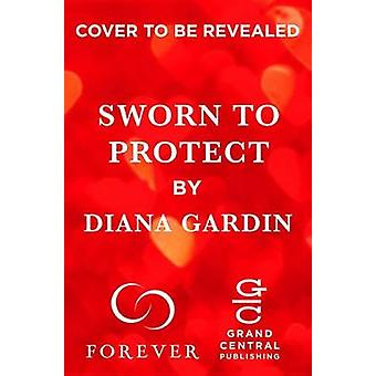 Sworn to Protect by Diana Gardin - 9781455571543 Book