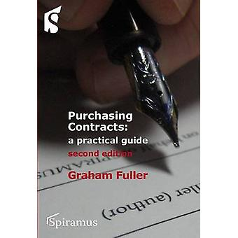 Purchasing Contracts - A Practical Guide (2nd Revised edition) by Grah