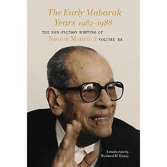 Early Mubarak Years 1982-1989 - The Non-Fiction Writing of Naguib Mah