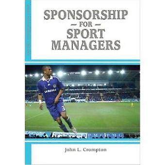 Sponsorship for Sport Managers by John L. Crompton - 9781935412540 Bo