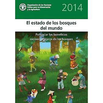 The State of World's Forests (SOFO) - Enhancing the Socioeconomic Bene