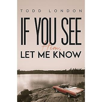 If You See Him Let Me Know by London & Todd