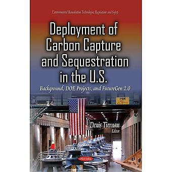 DEPLOYMENT OF CARBON CAPTURE AND SEQUE (Environmental Remediation Technologies, Regulations and Safety)