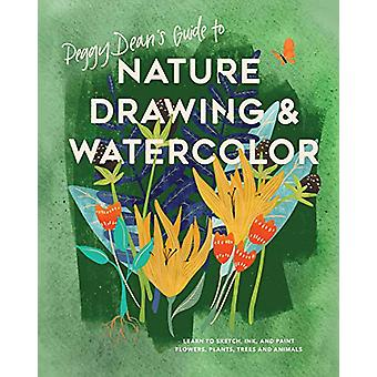 Peggy Dean's Guide to Nature Drawing - Learn to Sketch - Ink - and Pai