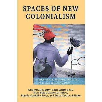 Spaces of New Colonialism - Reading Schools - Museums and Cities in th