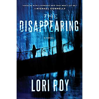 The Disappearing - A Novel by Lori Roy - 9781524741945 Book