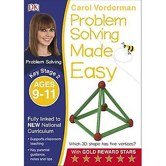Problem Solving Made Easy Ages 911 Key Stage 2 by Carol Vorderman