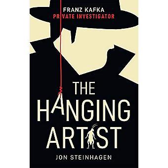 The Hanging Artist by Jon Steinhagen - 9781781086476 Book