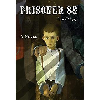 Prisoner 88 by Leah Pileggi - 9781580895613 Book