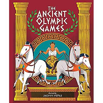 The Ancient Olympic Games by Jhonny Nunez - 9781526310095 Book